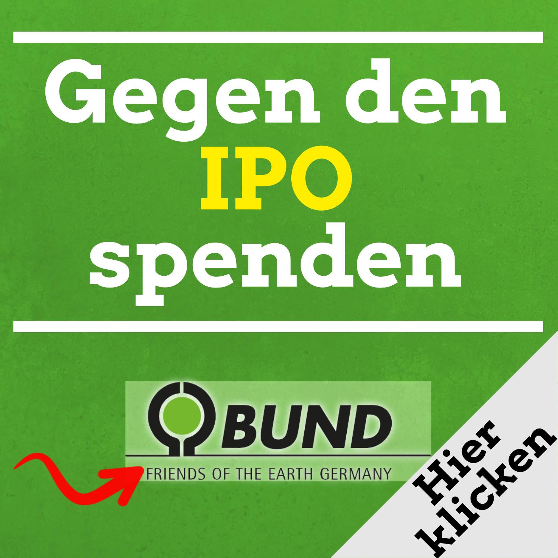 Gegen den IPO spenden, BUND Umweltverein